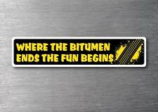 Where The Bitumen Ends 4WD sticker quality 7 year vinyl water & fade proof