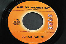 JUNIOR PARKER- Wait for another Day/Man or Mouse-Duke 413- NORTHERN SOUL 45rpm!!