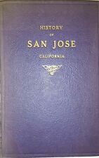 HISTORY OF SAN JOSE CALIFORNIA NARRATIVE & BIOGRAPHICAL  BY WILLIAM F.  JAMES