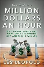 How to Make a Million Dollars an Hour: Why Hedge Funds Get Away with S-ExLibrary
