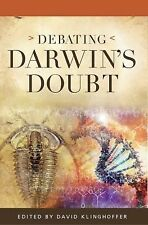 Debating Darwin's Doubt : A Scientific Controversy That Can No Longer Be...