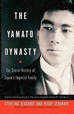 The Yamato Dynasty : The Secret History of Japan's Imperial Family by...