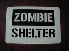 ZOMBIE SHELTER Glow in the dark  sign
