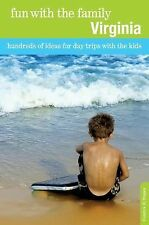 Fun with the Family Virginia, 8th: Hundreds of Ideas for Day Trips with the Kids
