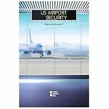 US Airport Security (Opposing Viewpoints)-ExLibrary
