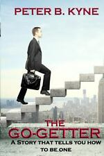 The Go-Getter : A Story That Tells You How to Be One by Peter Kyne (2013,...