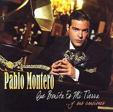Que Bonita Es Mi Tierra... y Sus Canciones by Pablo Montero (CD, Oct-2006,...