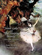 """NEW """"Swan Lake"""" and """"The Sleeping Beauty"""": Suites from the Ballets in Full Score"""