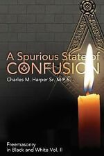 Freemasonry in Black and White: A Spurious State of Confusion by Charles...