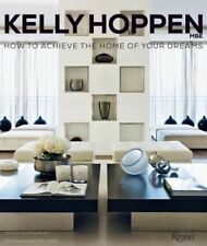 Kelly Hoppen: How to Achieve the Home of Your Dreams by Kelly Hoppen...
