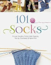 101 Socks : Circular Needles, Felted, Addi-Express, Toe up, Crocheted, and...