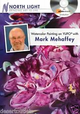 NEW! Watercolor Painting on YUPO with Mark Mehaffey  [DVD]