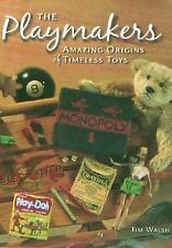 The Playmakers: Amazing Origins of Timeless Toys, Walsh, Tim, Good Book