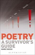 Poetry: a Survivor's Guide by Mark Yakich (2015, Paperback)