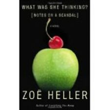 Zoe Heller~WHAT WAS SHE THINKING?~SIGNED 1ST/DJ~NICE