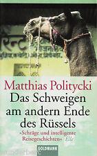 *~ Das SCHWEIGEN am andern ENDE des RÜSSELS - Matthias POLITYCKI   tb (2003)