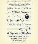 A Century of Wisdom: Lessons from the Life of Alice Herz-Sommer, the World's Old