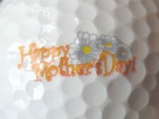 (1) HAPPY MOTHERS DAY  LOGO GOLF BALL