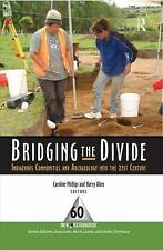 Bridging the Divide: Indigenous Communities and Archaeology into the 21st Centur