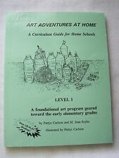 Art Adventures At Home A Curriculum Guide for Home School Level 1 by Jean Soyke