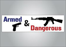 Pro Guns bumper sticker - Armed and dangerous -Pro NRA anti Obama