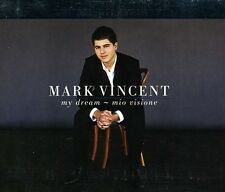 My Dream-Mio Visione - Mark Vincent (2009, CD NEU)