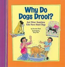 Why Do Dogs Drool?: And Other Questions Kids Have About Dogs (Kids' Qu-ExLibrary