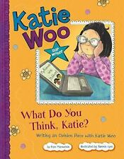 Katie Woo Star Writer: What Do You Think, Katie? : Writing an Opinion Piece...