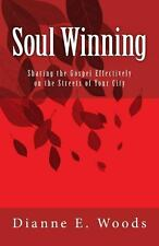 Soul Winning : Sharing the Gospel Effectively on the Streets of Your City by...
