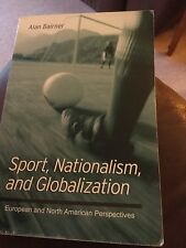 Sport, Nationalism and Globalization: European and North American...