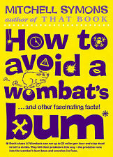 Mitchell Symons How to Avoid a Wombat's Bum Very Good Book