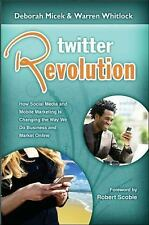 Twitter Revolution: How Social Media and Mobile Marketing is Changing the Way We