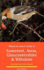 Where to Watch Birds in Somerset, Avon, Gloucestershire and Wiltshire by John...