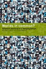 Worlds in Common? : Television Discourse in a Changing Europe by Kay...