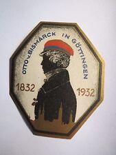 Otto von Bismarck in Göttingen - 1832 - 1932 - Marke Studentika Corps Hannovera
