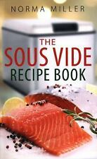 The Sous Vide Recipe Book, Miller, Norma, New condition, Book