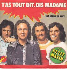 """45T SP  PETIT MATIN """"T'AS TOUT DIT, DIS MADAME"""" (DISQUES FLECHE CLAUDE FRANCOIS)"""