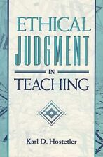 Ethical Judgment in Teaching by Beulah S. Hostetler and Karl D. Hostetler...