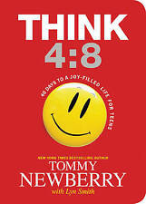 Think 4:8: 40 Days to a Joy-Filled Life for Teens by Tommy Newberry...