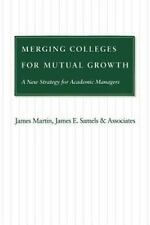Merging Colleges for Mutual Growth: A New Strategy for Academic Managers