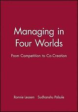 Managing in Four Worlds: From Competition to Co-Creation (Developmental Manageme