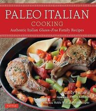 Paleo Italian Cooking: Authentic Italian Gluten-Free Family Recipes, Barbieri, C