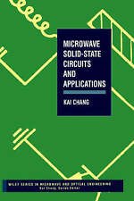 Microwave Solid–State Circuits and Applications, Kai Chang