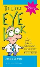 The Little Eye Book: A Pupil's Guide to Understanding Ophthalmology, Ledford COM