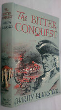 CHARITY BLACKSTOCK.THE BITTER CONQUEST.1ST/1 H/B D/J 1959.JACOBITES CULLODEN