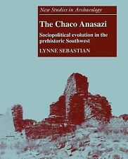 New Studies in Archaeology Ser.: The Chaco Anasazi : Sociopolitical Evolution...