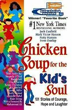 Chicken Soup for the Kid's Soul: 101 Stories of Courage, Hope and Laughter (Chic