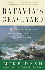 Batavia's Graveyard: The True Story of the Mad Heretic Who Led History-ExLibrary