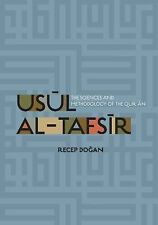 Usul Al-Tafsir : The Sciences and Methodology of the Quran by Recep Dogan...