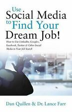 Use Social Media to Find Your Dream Job!: How to Use LinkedIn, Google+, Facebook